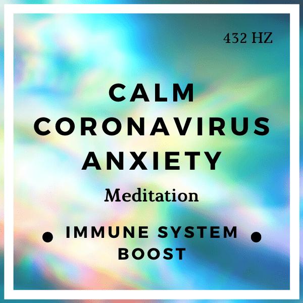 Meditation to Calm Anxiety During Coronavirus
