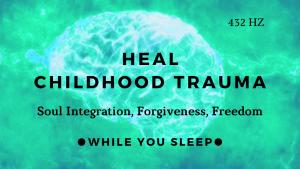 childhood trauma healing