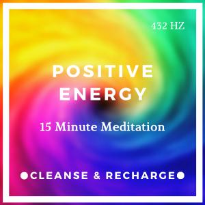 15 Minute Meditation for Positive Energy