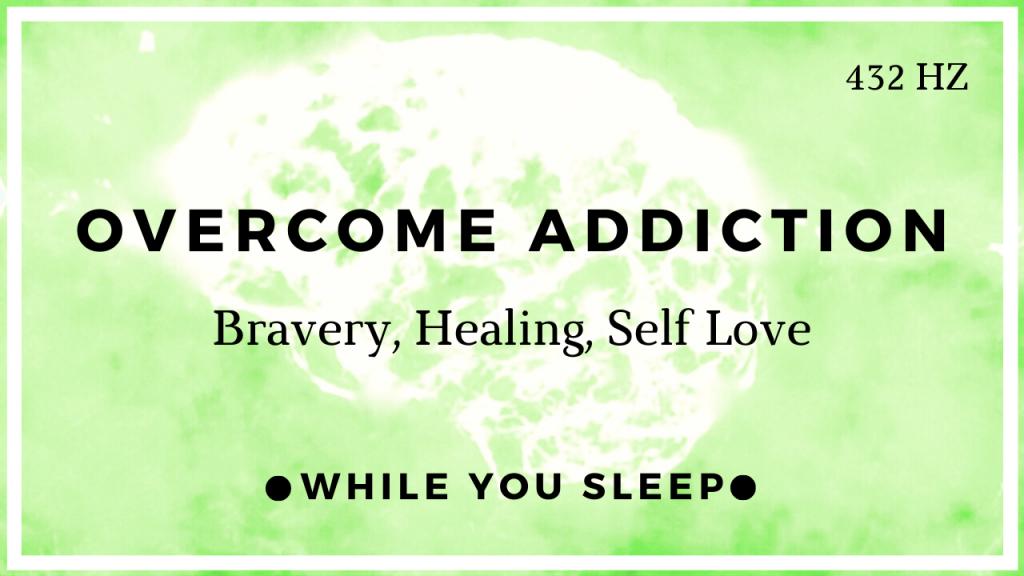 Overcome Addiction - Reprogram Your Mind (While You Sleep)