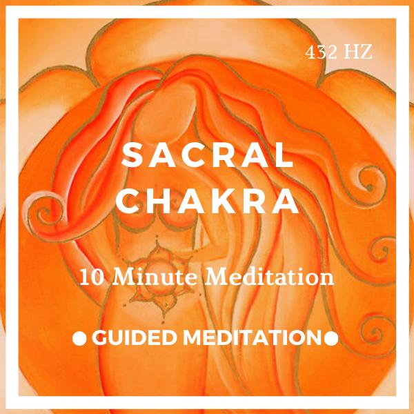 10 Minute Sacral Chakra Meditation