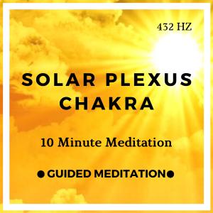 10 Minute Solar Plexus Chakra Meditation