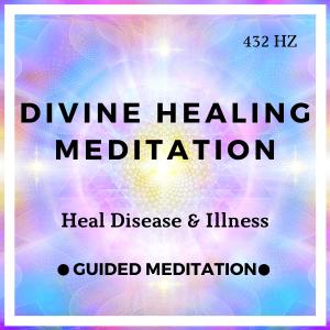 10 Minute Healing Meditation (Divine Healing to Heal Disease)