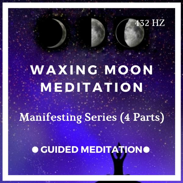 Waxing Moon Meditation (Moon Manifesting Series)