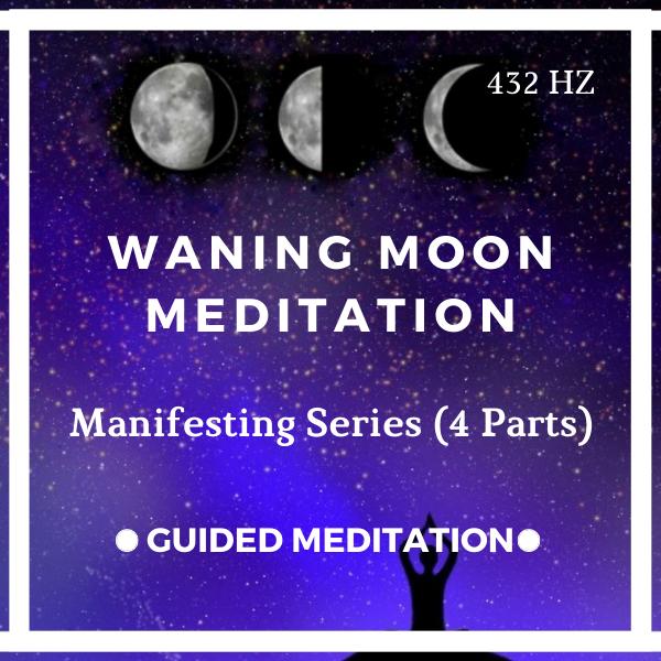 Waning Moon Meditation (Moon Manifesting Series)